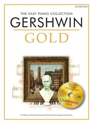 George Gershwin: The Easy Piano Collection: Gershwin Gold (CD Ed.)