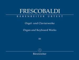 Frescobaldi, Girolamo: Organ and Keyboard Works Volume III