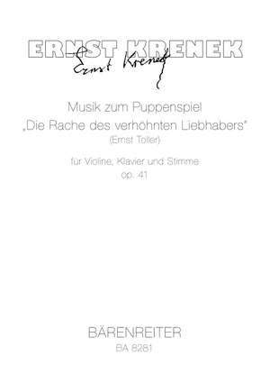 """Krenek, E: Musik zum Puppenspiel """"Die Rache des verhöhnten Liebhabers"""" (Ernst Toller) for violin, piano and voice op. 41"""