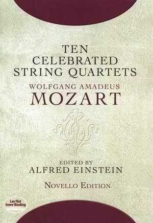 Wolfgang Amadeus Mozart: Ten Celebrated String Quartets