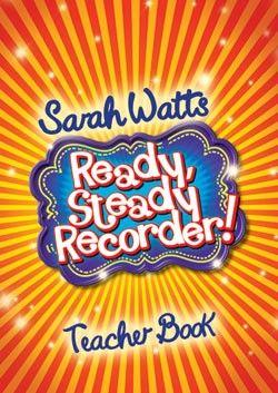 Ready, Steady Recorder! - Teacher Book
