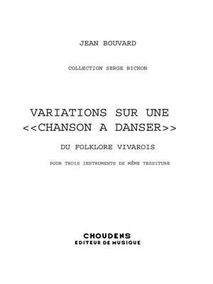 Bouvard: Variations Sur Chanson Danser Du Folklore Vivarois