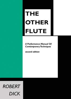 Robert Dick: The Other Flute Manual
