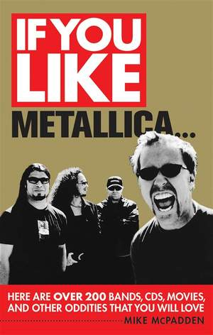 Mike McPadden: If You Like Metallica..
