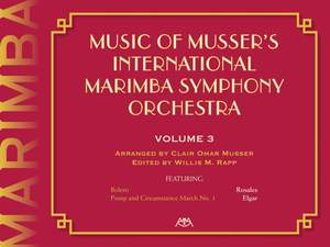 Clair Omar Musser: Music Of Musser´s Int. Marimba Symph Orch. Vol. 3