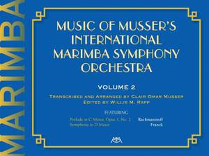Clair Omar Musser: Music Of Musser´s Int. Marimba Symph Orch. Vol. 2