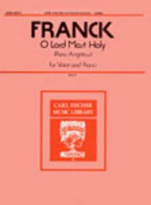 César Franck: O Lord Most Holy [Panis Angelicus]