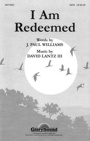 David Lantz III_J. Paul Williams: I Am Redeemed