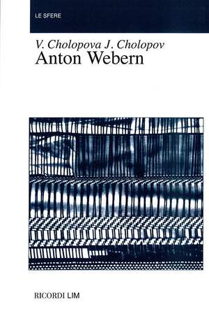 Cholopova: Anton Webern