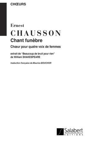 Chausson: Chansons de Shakespeare Op.28, No.4: Chant funèbre