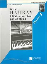 Hauray: Initiation au Piano par les Styles Vol.1