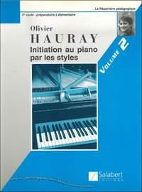 Hauray: Initiation au Piano par les Styles Vol.2