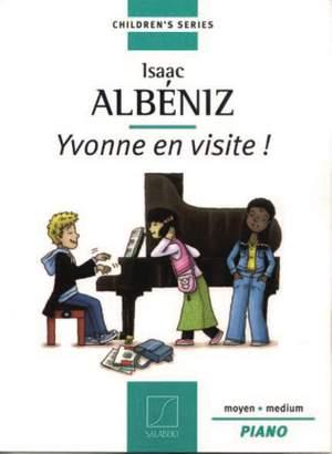 Albéniz: Yvonne en Visite!