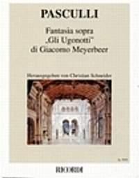 Pasculli: Fantasia sopra 'Gli Ugonotti' di Giacomo Meyerbeer
