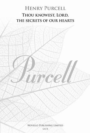 Henry Purcell: Thou Knowest, Lord, The Secrets Of Our Hearts