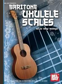 Lee Drew Andrews: Baritone Ukulele Scales