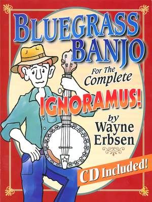 Wayne Erbsen: Bluegrass Banjo For The Complete Ignoramus