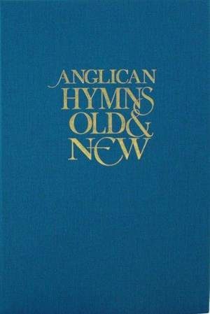 Anglican Hymns Old & New - Full Music