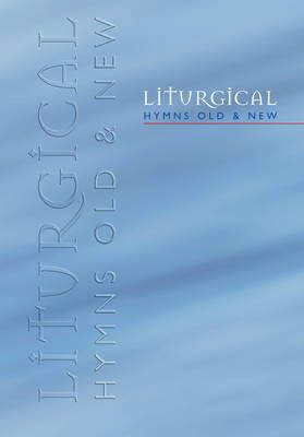 Liturgical Hymns Old & New - Words
