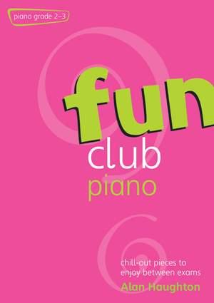 Haughton: Fun Club Piano Grades 2-3