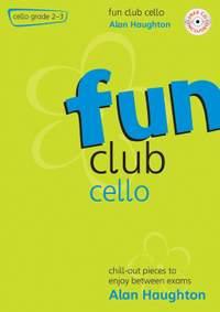 Haughton: Fun Club Cello - Grade 2-3