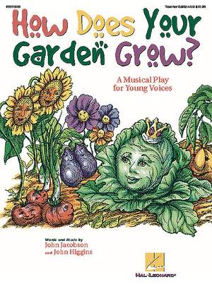 How Does Your Garden Grow: The Musical