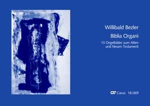 Bezler: Biblia Organi. 13 Orgelbilder zum Alten und Neuen Testament