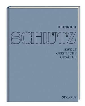 Stuttgarter Schütz-Ausgabe: Zwölf geistliche Gesänge (Gesamtausgabe, Bd. 15)