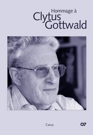 Hommage a Clytus Gottwald. Erinnerungen, Briefe und Kompositionen zum 80. Geburtstag