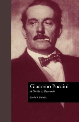 Giacomo Puccini: A Guide to Research