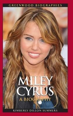 Miley Cyrus: A Biography