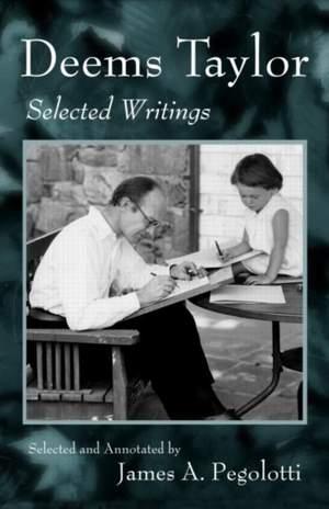 Deems Taylor: Selected Writings