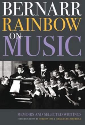 Bernarr Rainbow on Music - Memoirs and Selected Writings