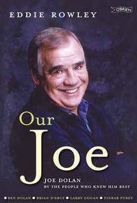 Our Joe: Joe Dolan by the People who Knew him Best