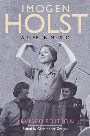 Imogen Holst - A Life in Music - Revised Edition