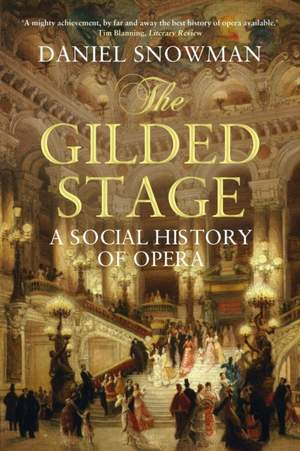 The Gilded Stage: A Social History of Opera