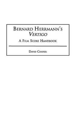 Bernard Herrmann's Vertigo: A Film Score Handbook