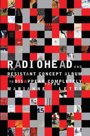 Radiohead and the Resistant Concept Album: How to Disappear Completely