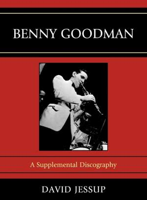 Benny Goodman: A Supplemental Discography