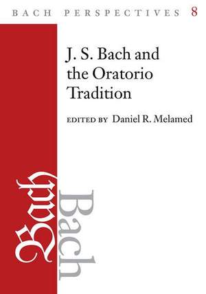 J.S. Bach and the Oratorio Tradition