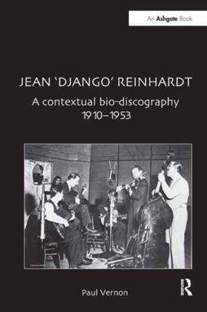 Jean 'Django' Reinhardt: A Contextual Bio-Discography 1910-1953