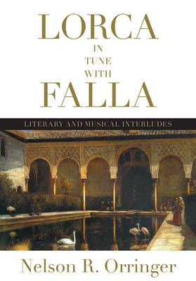 Lorca in Tune with Falla: Literary and Musical Interludes
