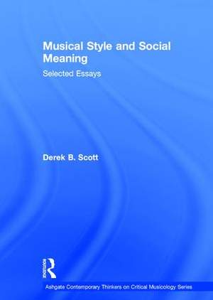 Musical Style and Social Meaning: Selected Essays
