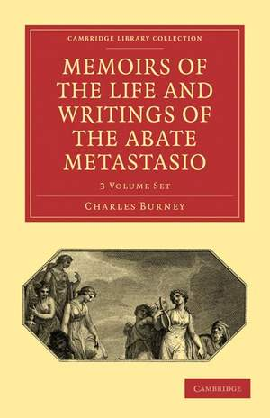 Memoirs of the Life and Writings of the Abate Metastasio 3 Volume Paperback Set