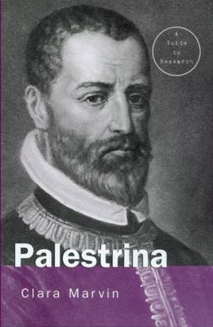 Giovanni Pierluigi da Palestrina: A Research Guide