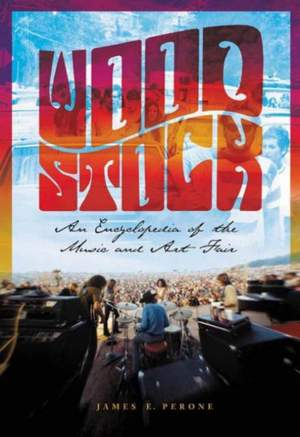 Woodstock: An Encyclopedia of the Music and Art Fair