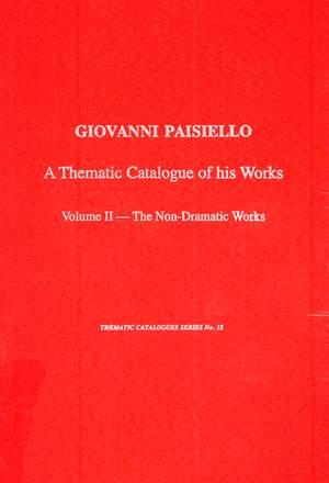 Giovanni Paisiello (1740-1816) - A Thematic Catalogue of His Music, Vol. 2, Non-dramatic Works
