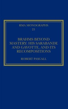 Brahms Beyond Mastery: His Sarabande and Gavotte, and its Recompositions