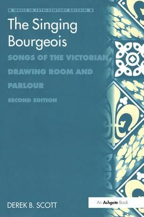 The Singing Bourgeois: Songs of the Victorian Drawing Room and Parlour