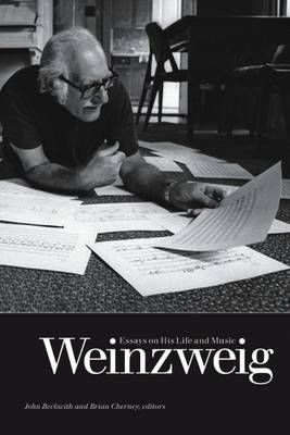 Weinzweig: Essays on His Life and Music